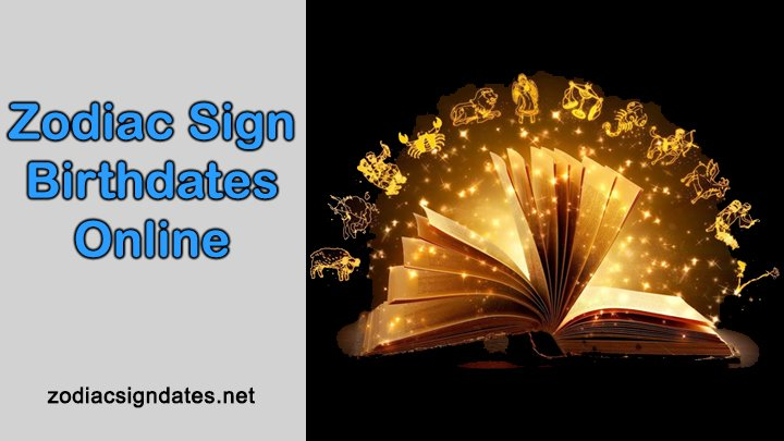 Zodiac Sign Birthdates Online