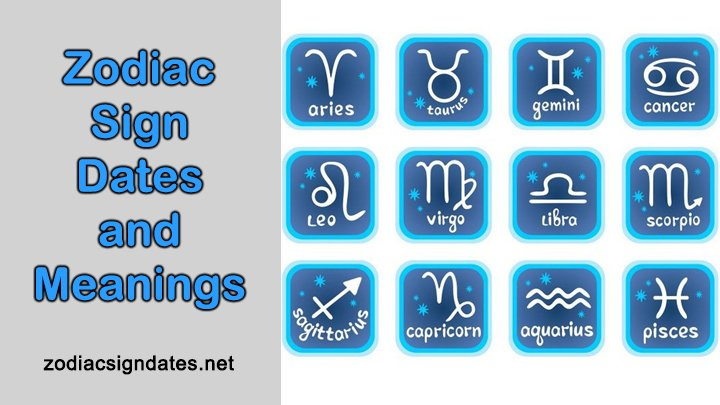 Zodiac Sign Dates and Meanings