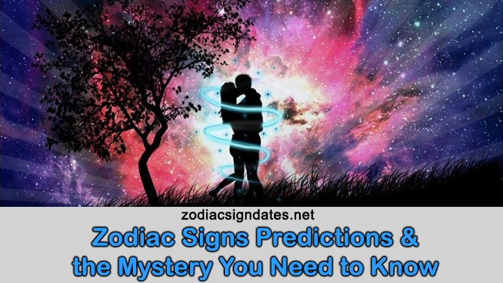 Zodiac Signs Predictions and the Mystery You Need to Know